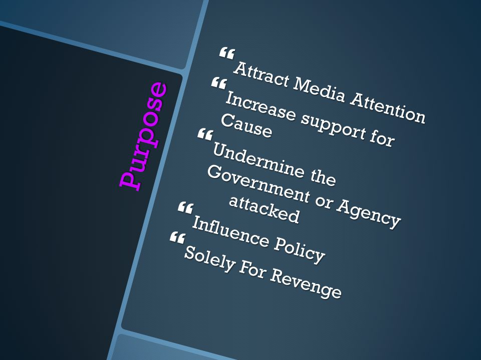 Purpose Attract Media Attention Increase support for Cause