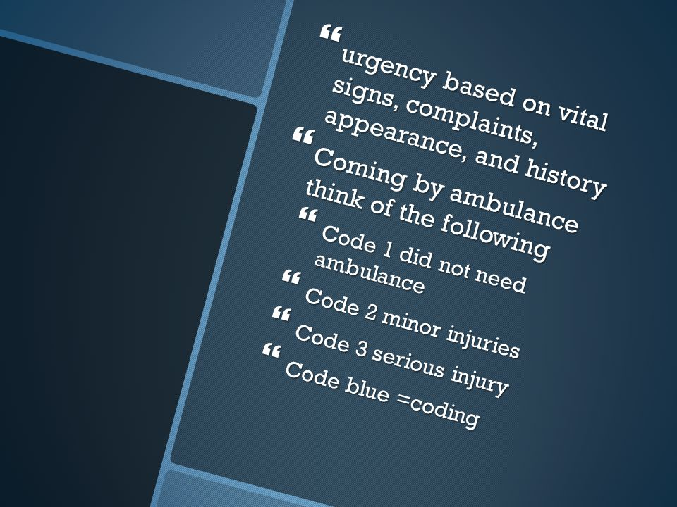 urgency based on vital signs, complaints, appearance, and history