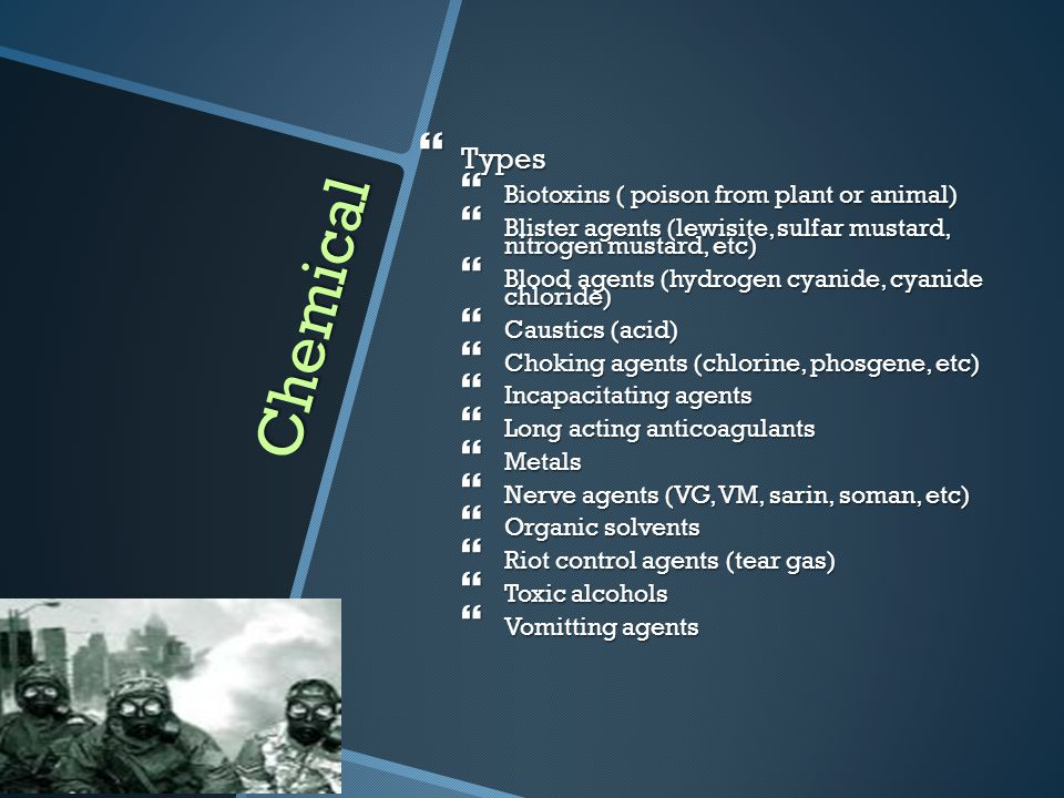 Chemical Types Biotoxins ( poison from plant or animal)