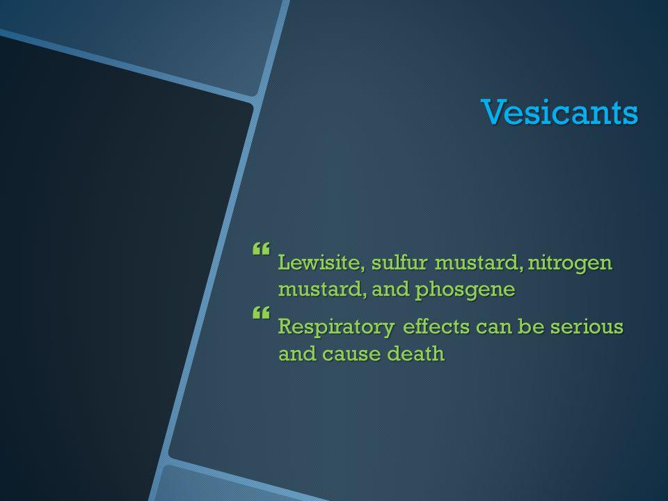 Vesicants Lewisite, sulfur mustard, nitrogen mustard, and phosgene