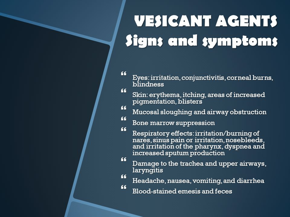 VESICANT AGENTS Signs and symptoms