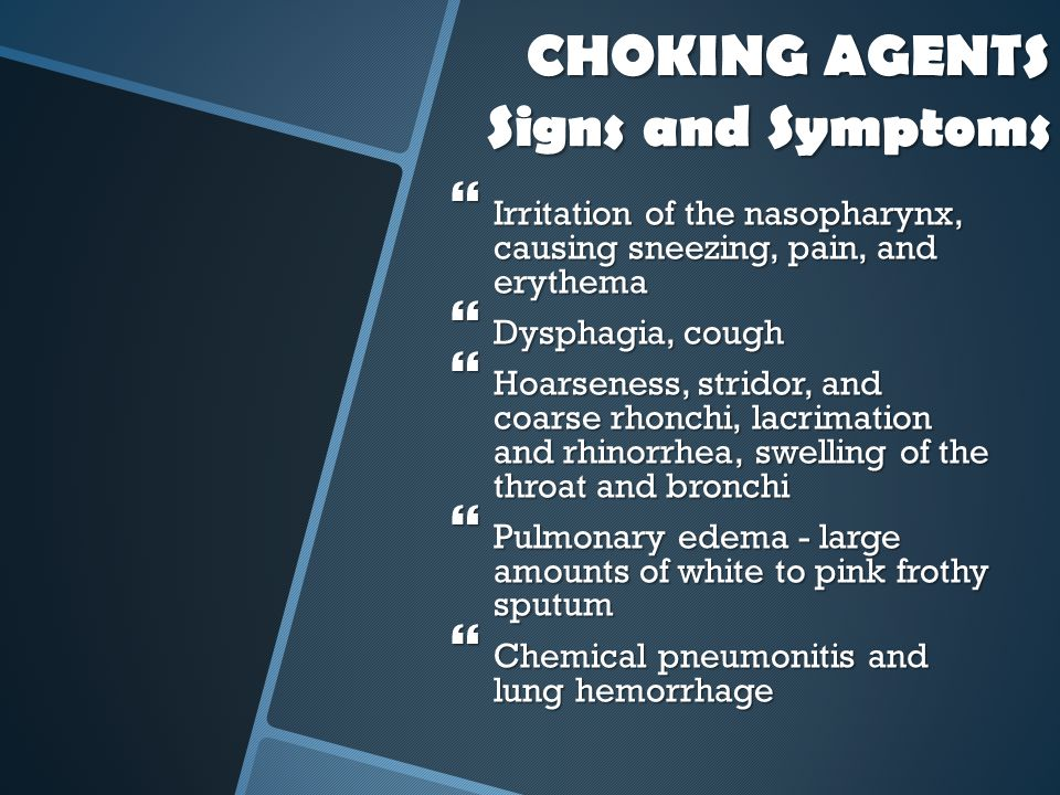 CHOKING AGENTS Signs and Symptoms