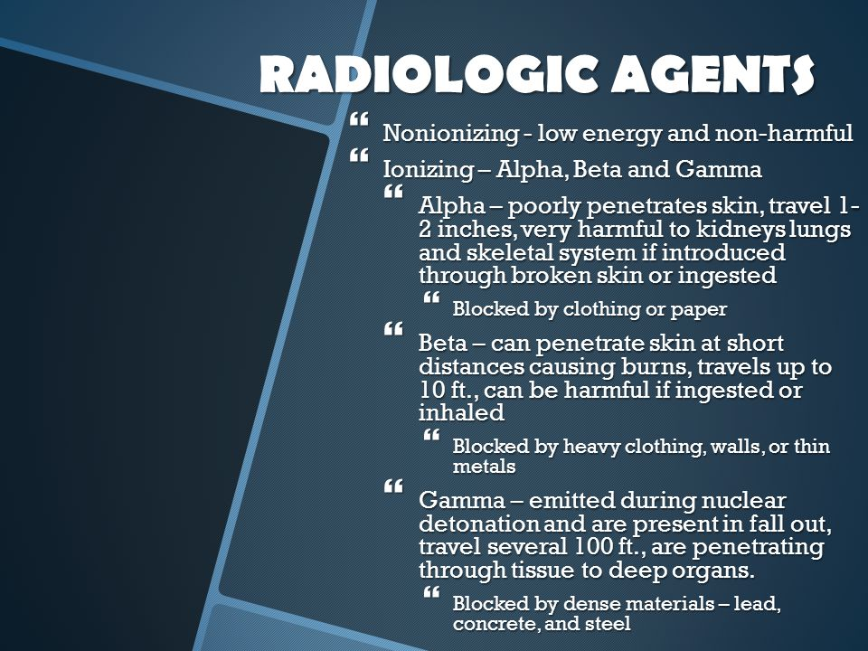 RADIOLOGIC AGENTS Nonionizing - low energy and non-harmful