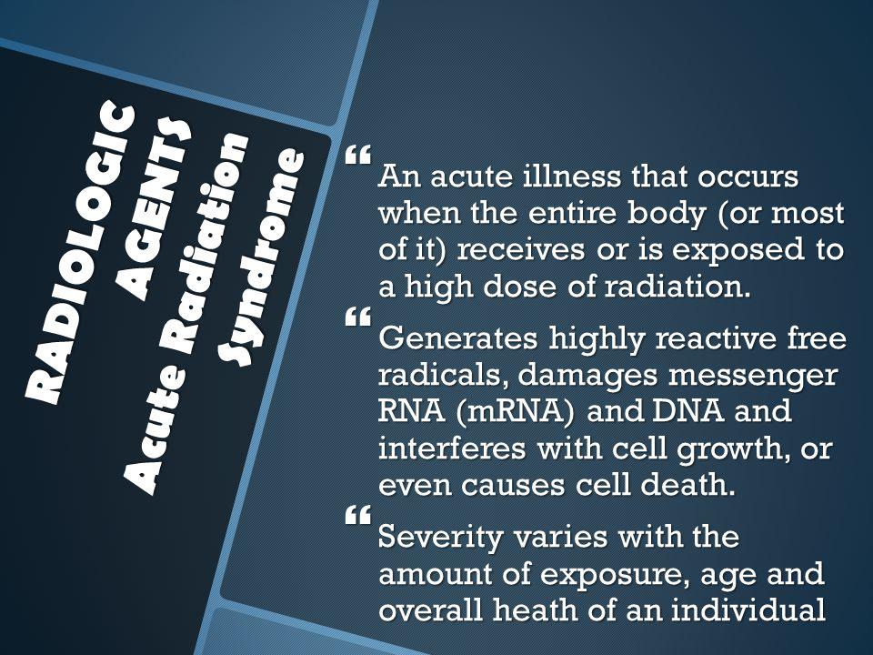 RADIOLOGIC AGENTS Acute Radiation Syndrome