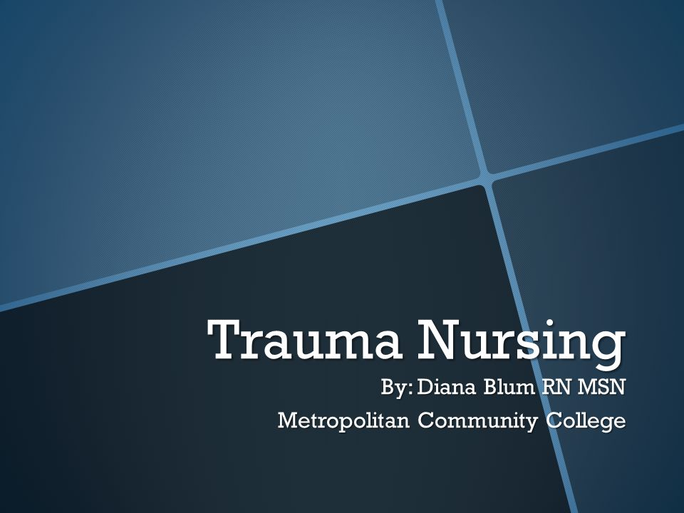 By: Diana Blum RN MSN Metropolitan Community College
