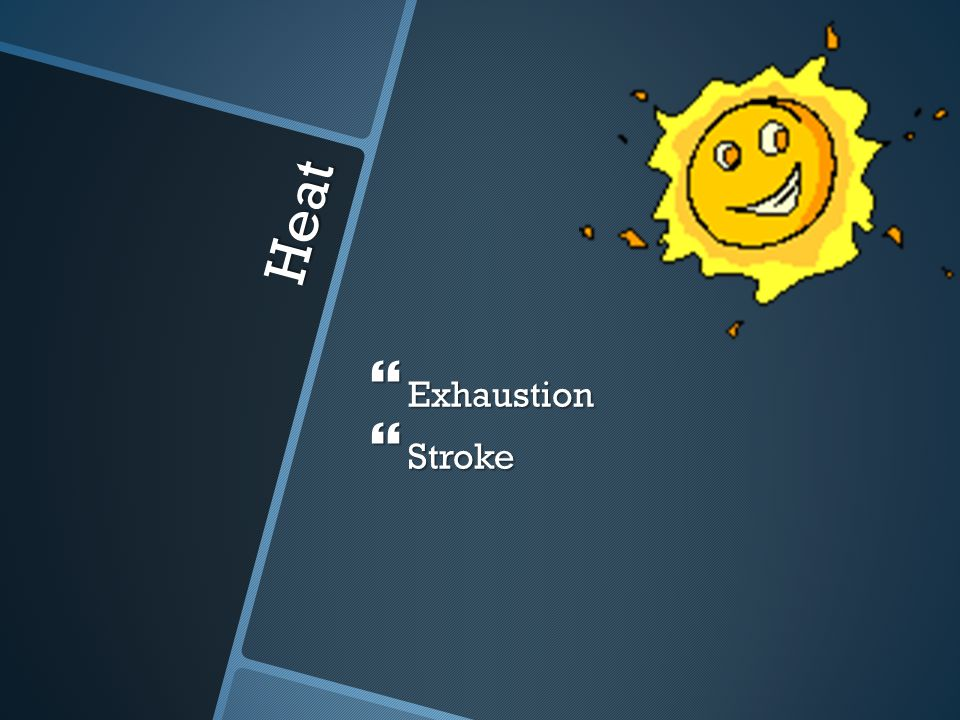Exhaustion Stroke Heat