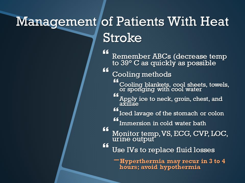 Management of Patients With Heat Stroke