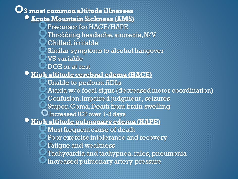 3 most common altitude illnesses Acute Mountain Sickness (AMS)