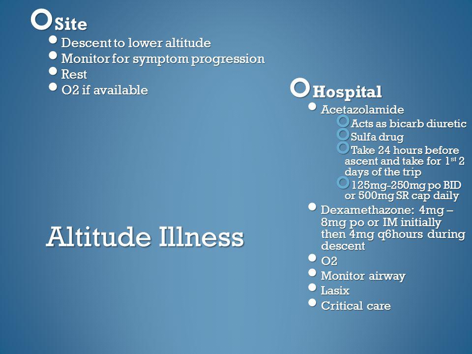 Altitude Illness Site Hospital Descent to lower altitude
