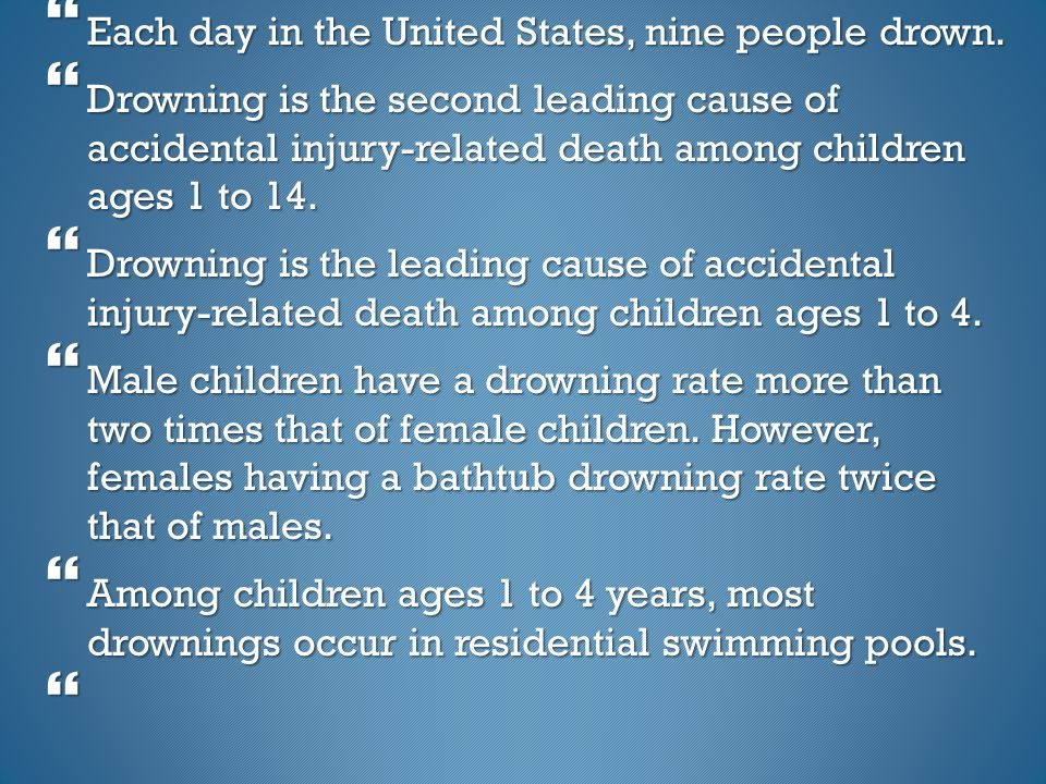 Each day in the United States, nine people drown.