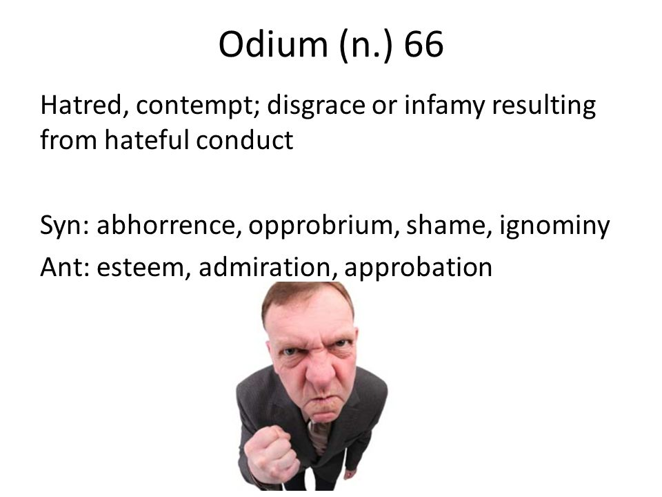 Odium (n.) 66