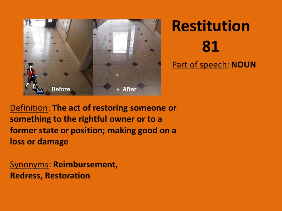 Restitution 81 Part of speech: NOUN