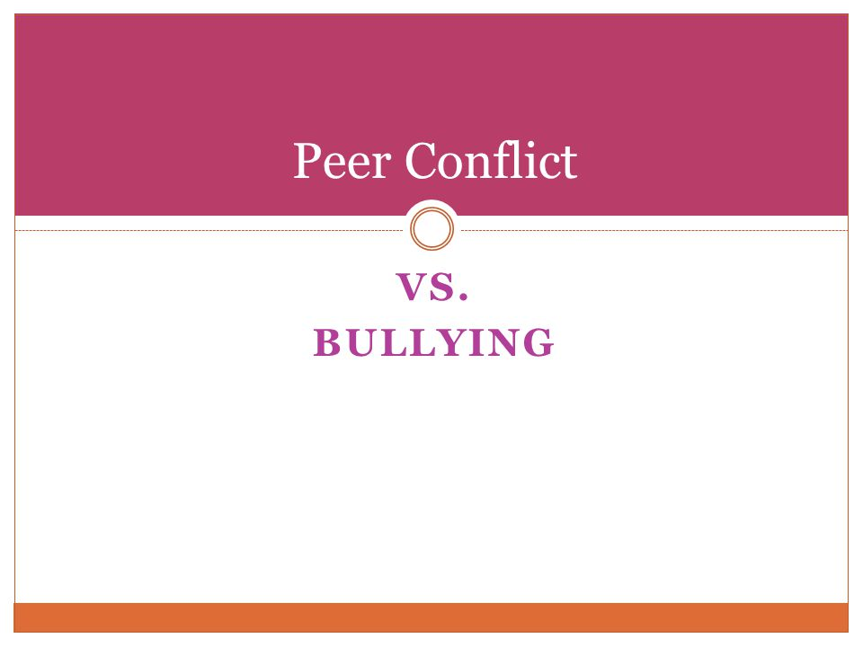 Peer Conflict Vs. Bullying