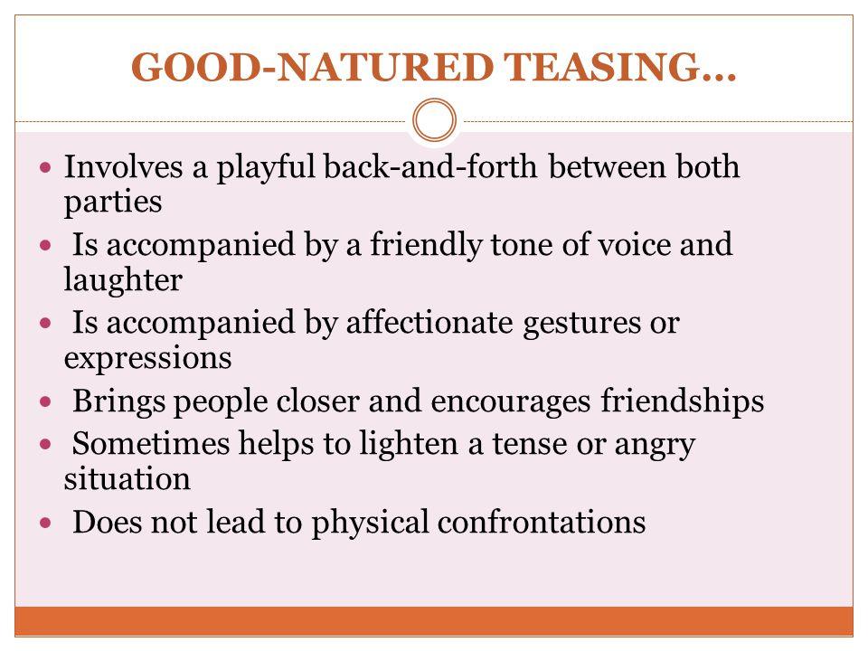 GOOD-NATURED TEASING…