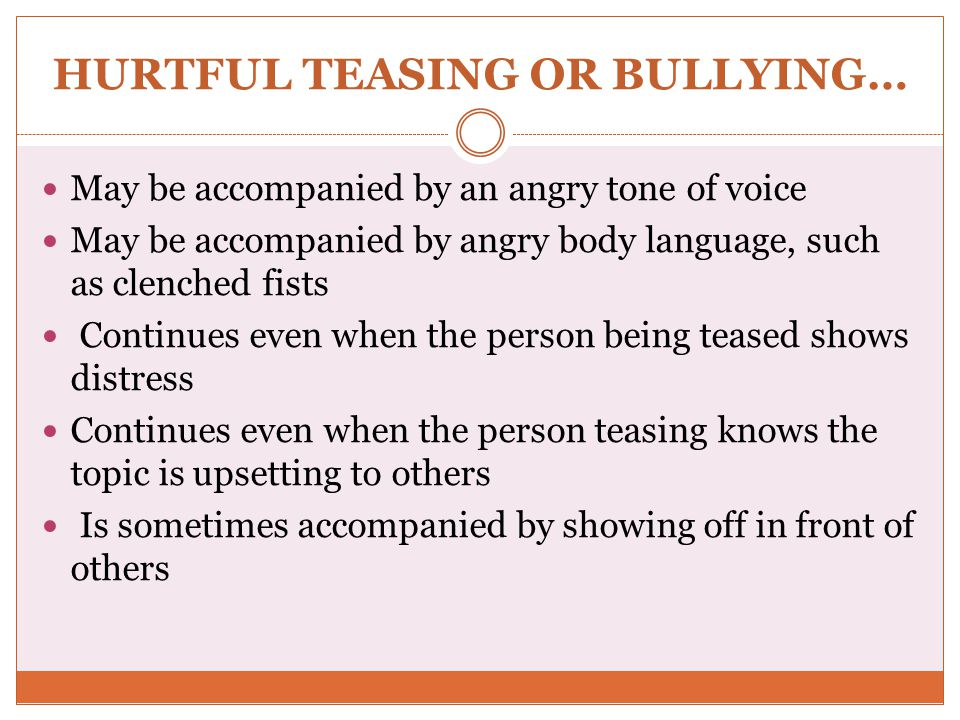 HURTFUL TEASING OR BULLYING…