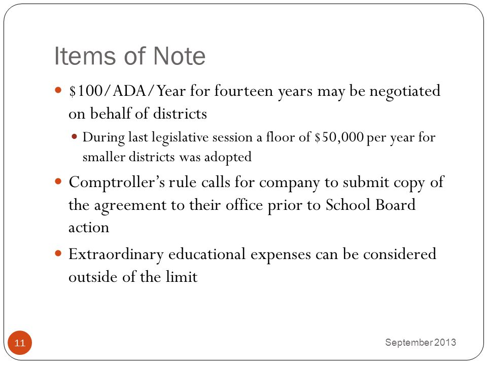 Items of Note $100/ADA/Year for fourteen years may be negotiated on behalf of districts.