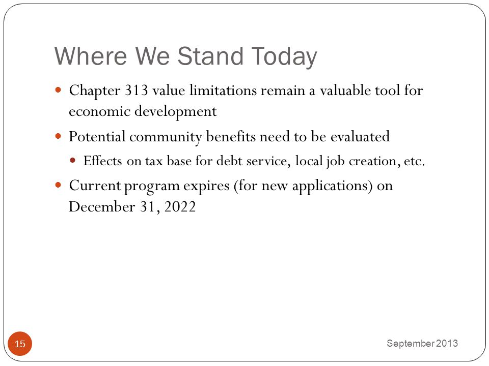 Where We Stand Today Chapter 313 value limitations remain a valuable tool for economic development.