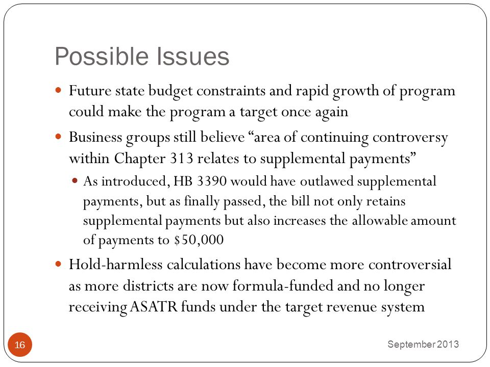 Possible Issues Future state budget constraints and rapid growth of program could make the program a target once again.