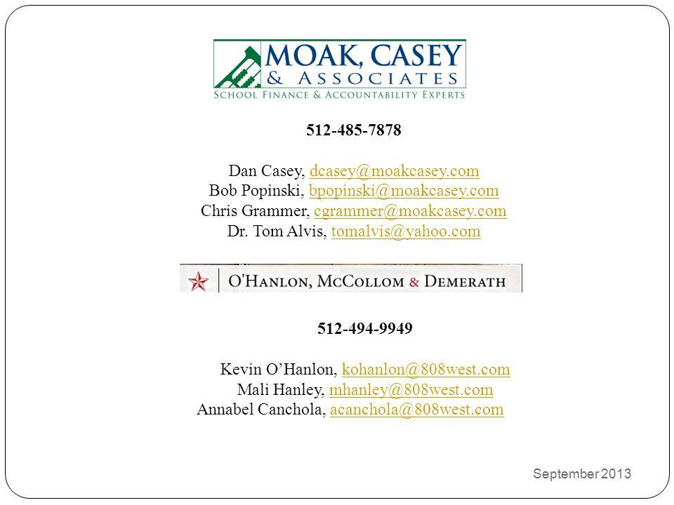 Dan Casey, dcasey@moakcasey.com Bob Popinski, bpopinski@moakcasey.com