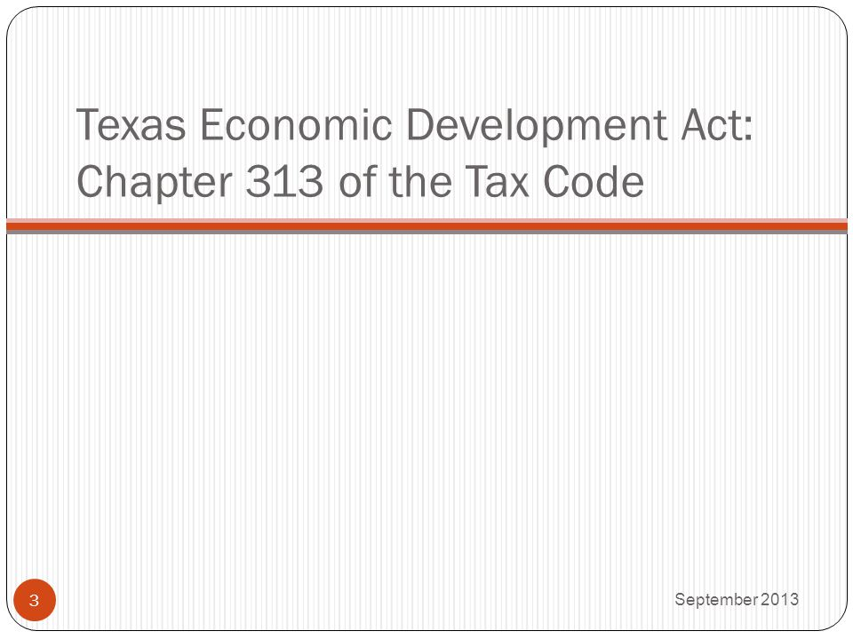 Texas Economic Development Act: Chapter 313 of the Tax Code