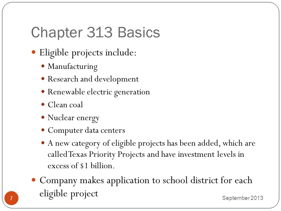 Chapter 313 Basics Eligible projects include: