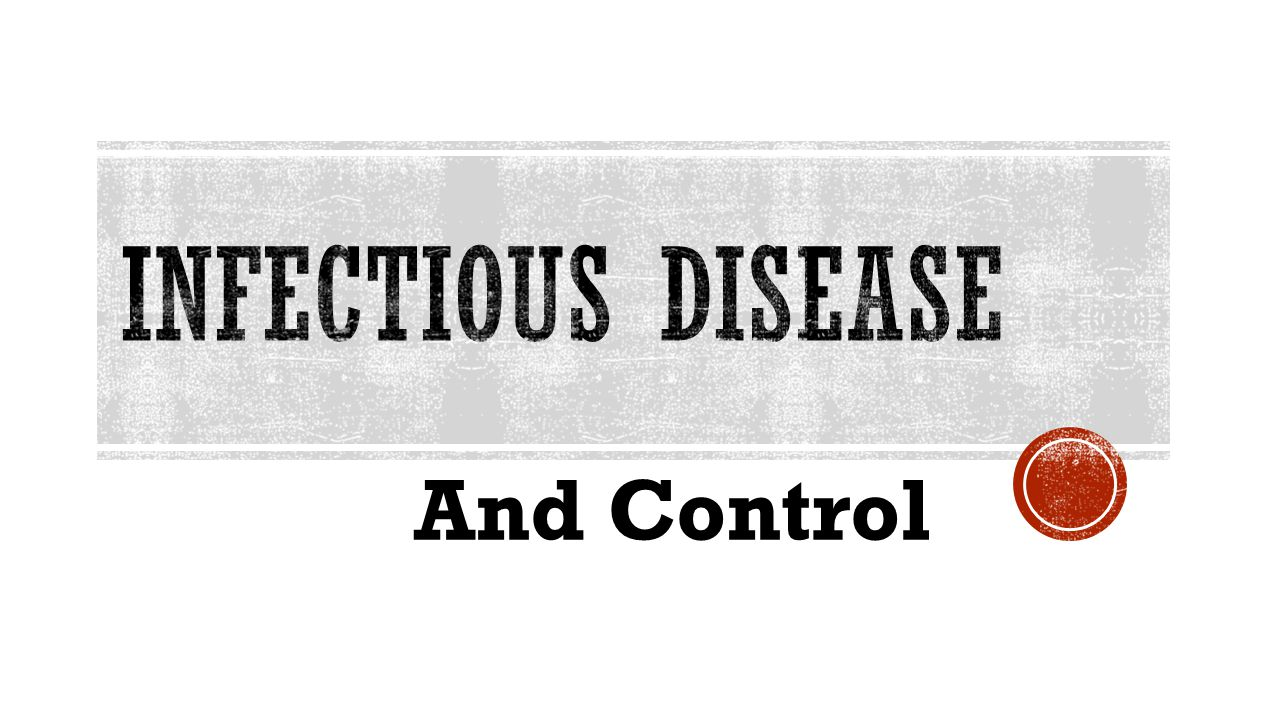 Infectious Disease And Control