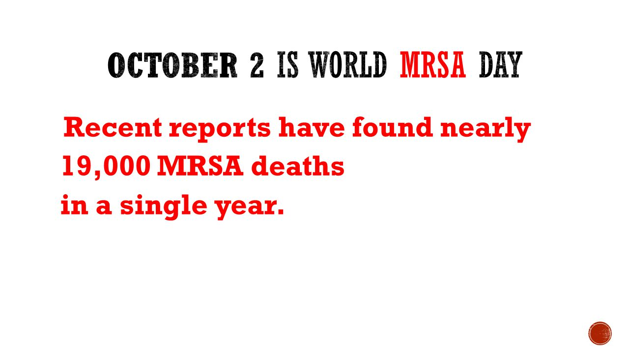October 2 is World Mrsa day