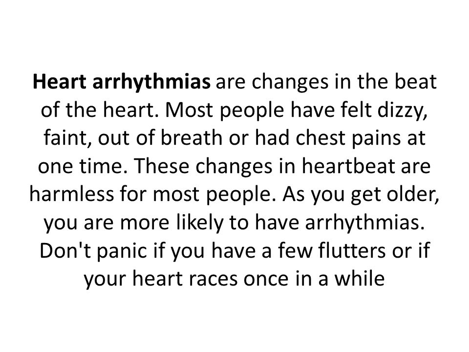 Heart arrhythmias are changes in the beat of the heart