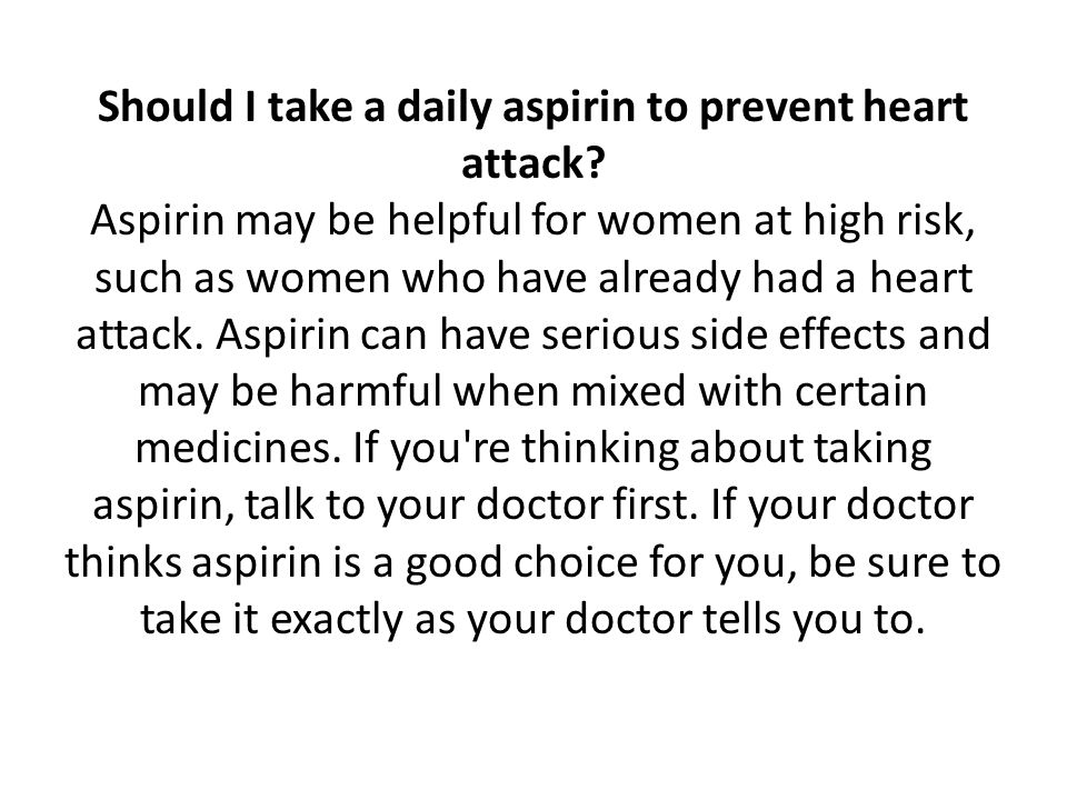 Should I take a daily aspirin to prevent heart attack
