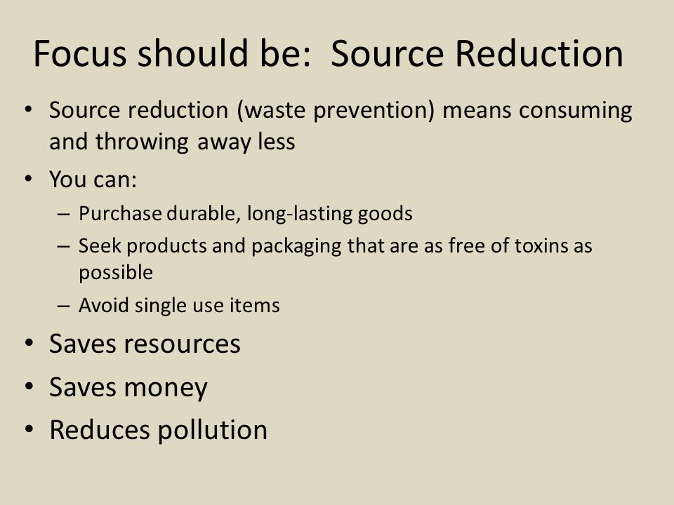 Focus should be: Source Reduction