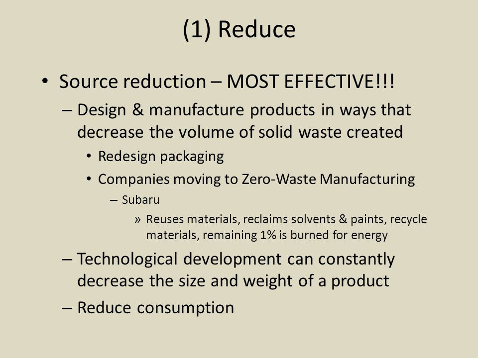 (1) Reduce Source reduction – MOST EFFECTIVE!!!
