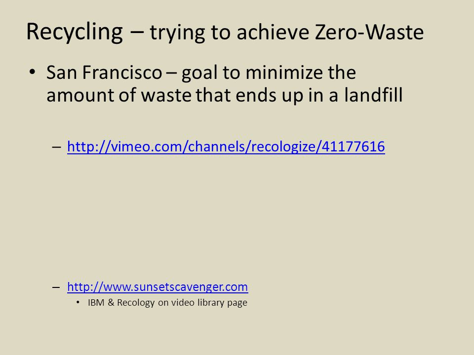 Recycling – trying to achieve Zero-Waste