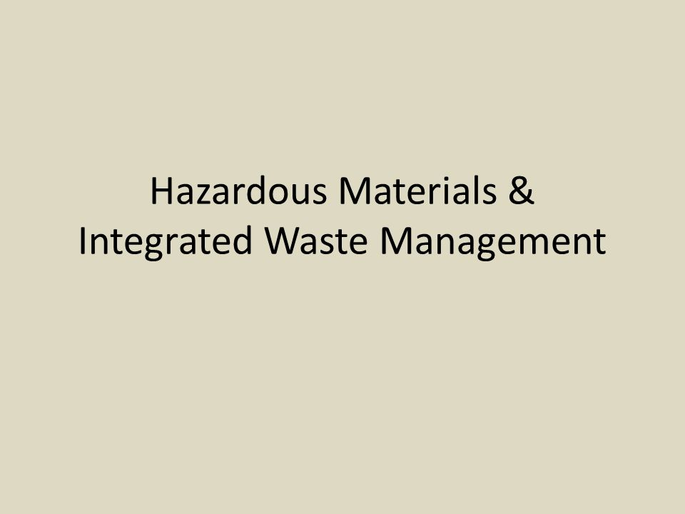 Hazardous Materials & Integrated Waste Management