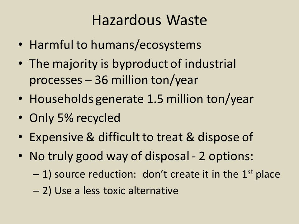 Hazardous Waste Harmful to humans/ecosystems