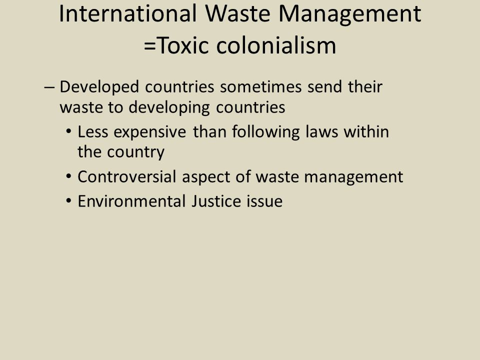 International Waste Management =Toxic colonialism