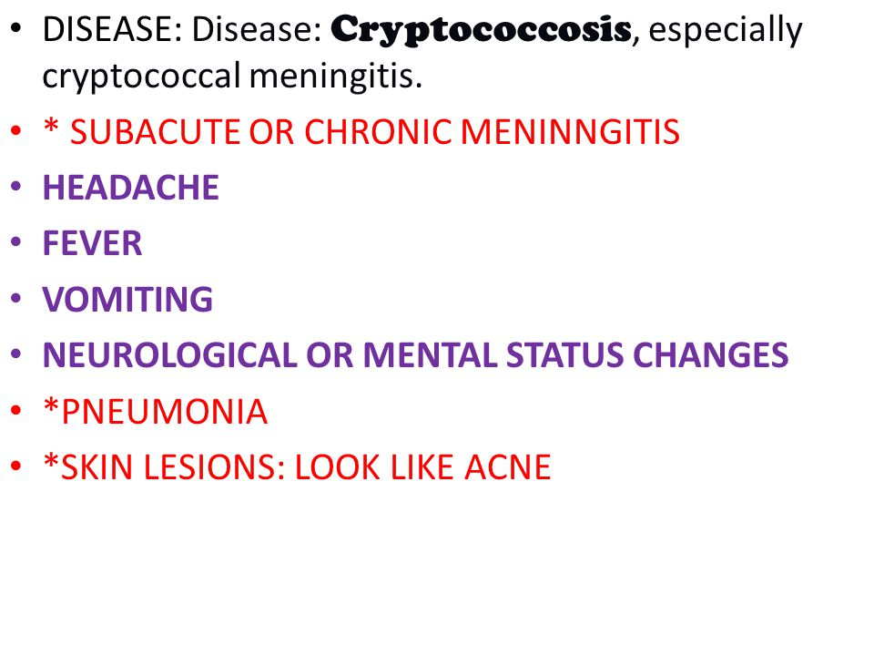 DISEASE: Disease: Cryptococcosis, especially cryptococcal meningitis.