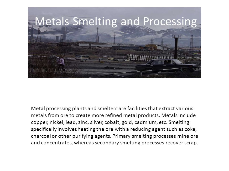 Metals Smelting and Processing