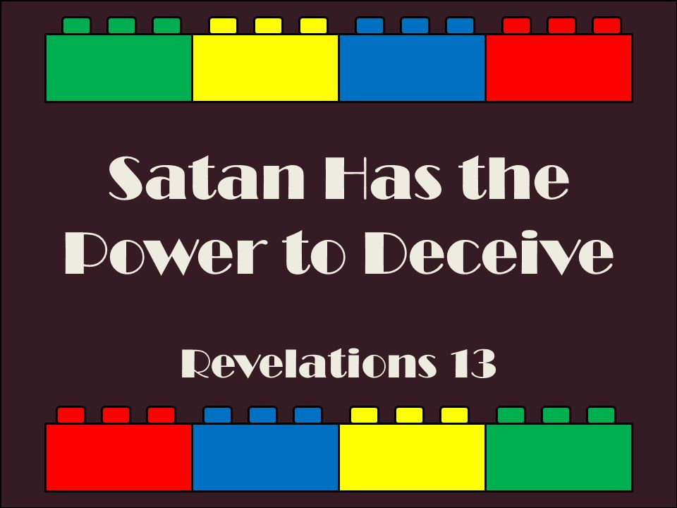 Satan Has the Power to Deceive