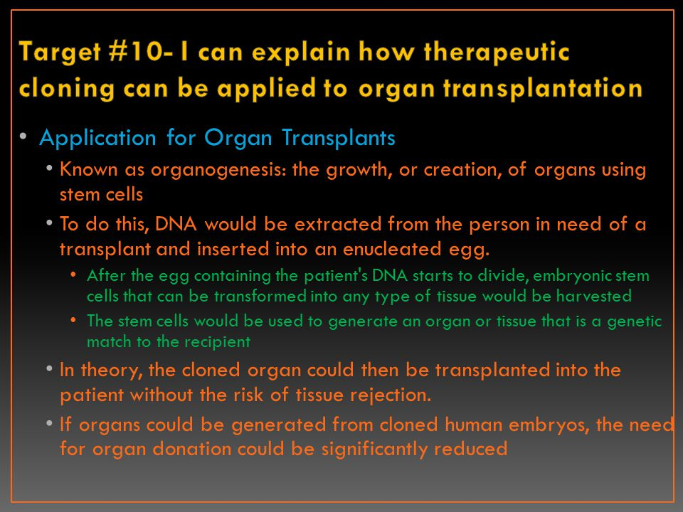 Target #10- I can explain how therapeutic cloning can be applied to organ transplantation