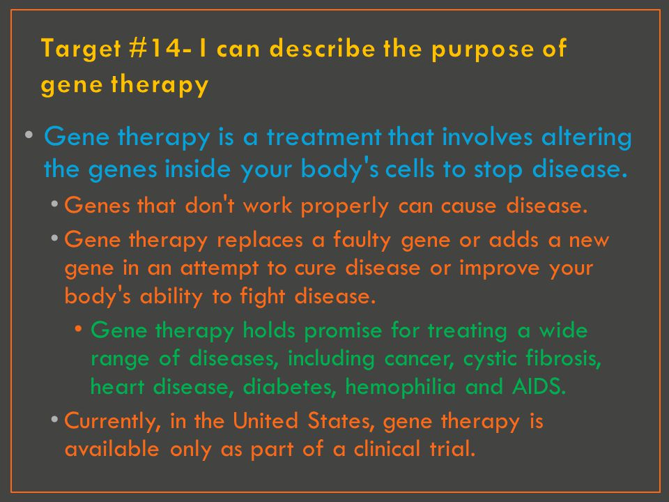 Target #14- I can describe the purpose of gene therapy