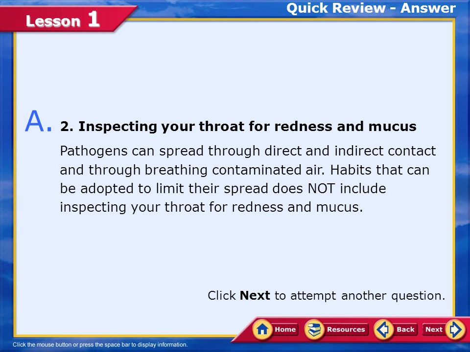 A. 2. Inspecting your throat for redness and mucus