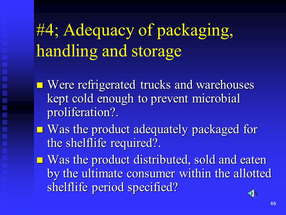 #4; Adequacy of packaging, handling and storage