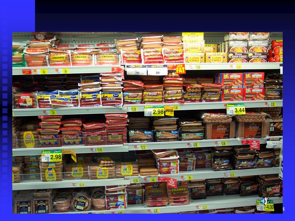 Retail packages of processed meats are vacuum packaged to exclude oxygen thereby increasing their shelflife.