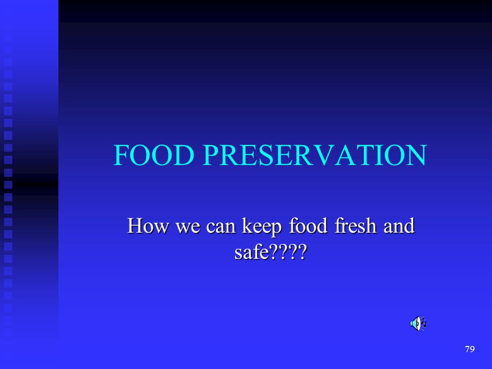 How we can keep food fresh and safe