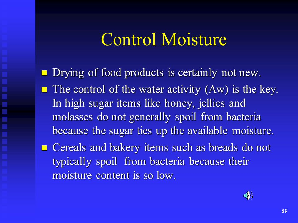 Control Moisture Drying of food products is certainly not new.