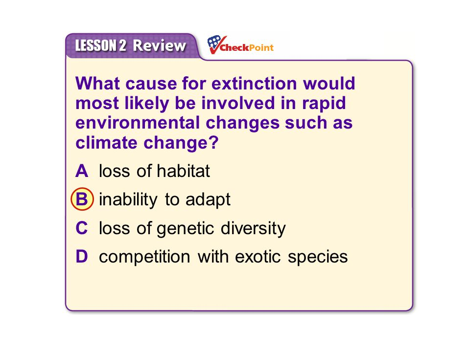 C loss of genetic diversity D competition with exotic species