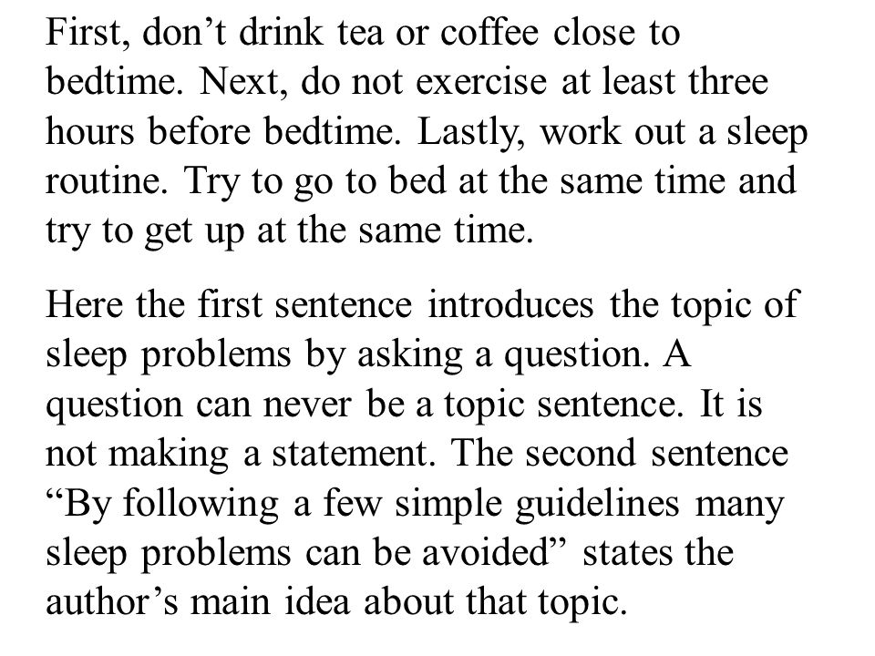First, don't drink tea or coffee close to bedtime