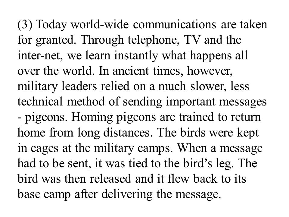 (3) Today world-wide communications are taken for granted