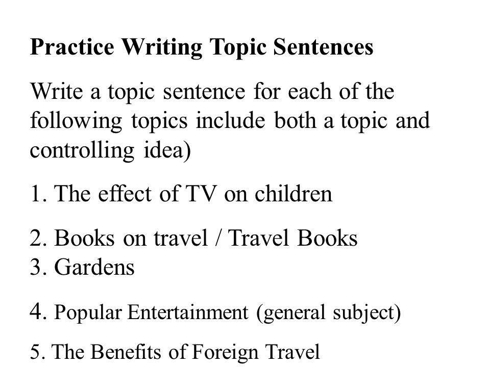 Practice Writing Topic Sentences