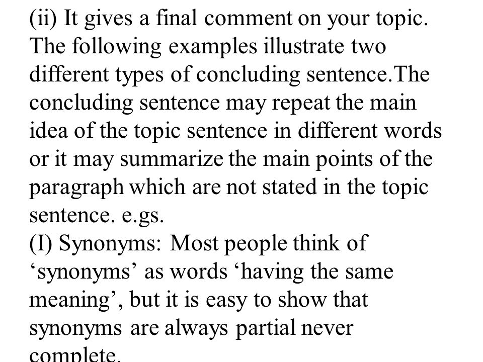 (ii) It gives a final comment on your topic